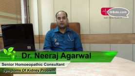 Symptoms Of Kidney Problem  By Dr Neeraj Aggarwal ,Homeopath